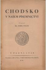 Felix: Chodsko v našem písemnictví : Dvanáct kapitol o literární tradici chodské, 1940