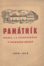 : Památník musea J. A. Komenského v Uh. Brodě : 1898-1948, 1948
