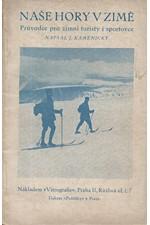 Kamenický: Naše hory v zimě : Průvodce pro zimní turisty i sportovce, 1926