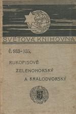 : Rukopisové Zelenohorský a Kralodvorský : Památka z XIX. věku, 1908