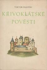 Palivec: Křivoklátské pověsti : Variace na staré paměti a lidová vyprávění o hradu, samotách a lesích křivoklátských, 1971