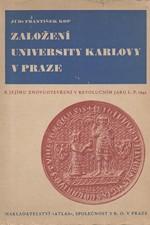Kop: Založení university Karlovy v Praze : K jejímu znovuotevření v revolučním jaru L.P. 1945, 1945