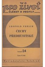 Peřich: Čechy předhusitské : Úvahy o náboženském hnutí v Čechách před Husem, 1941