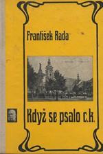 Rada: Když se psalo c.k. : Ze života Českých Budějovic na počátku století, 1966