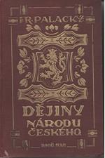 Palacký: Dějiny národu českého v Čechách a v Moravě, 1928