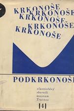 : Krkonoše - Podkrkonoší : Vlastivědný sborník - muzeum Trutnov. 4, 1969