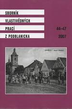 : Sborník vlastivědných prací z Podblanicka, 44-47, 2007