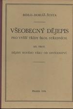 Bidlo: Všeobecný dějepis pro vyšší třídy středních škol. Díl třetí, Dějiny nového věku od osvícenství, 1938
