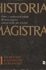 Balcar: Historia magistra : Výbor z rozhlasových pořadů Historia magistra, zvukový archív pěti tisíciletí. 1, Od pravěku k vrcholům středověku, 1972