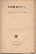 Bidlo: Jednota Bratrská v prvním vyhnanství. [Část I], (1548-1561), 1900