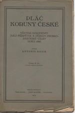 Kotík: Pláč koruny české : některé dokumenty jako příspěvek k dějinám prusko-rakouské války roku 1866, 1919