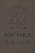 Šimák: Kronika česká. I, Doba stará. 1, Od časů nejstarších do reformace, 1920