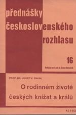 Šimák: O rodinném životě českých knížat a králů, 1936