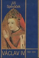 Spěváček: Václav IV. (1361-1419), 1986