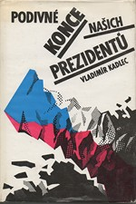 Kadlec: Podivné konce našich prezidentů, 1991