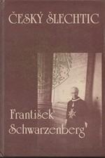 Škutina: Český šlechtic František Schwarzenberg, 1990