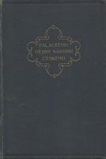 Palacký: Dějiny národu českého v Čechách a v Moravě, 1908