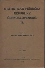: Statistická příručka republiky Československé. III, 1928