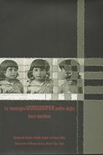 : Le romengro murdaripen andro dujto baro mariben = Genocida Romů v době druhé světové války : sborník z mezinárodního odborného semináře, 2003