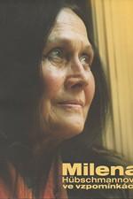 : Milena Hübschmannová ve vzpomínkách, 2006