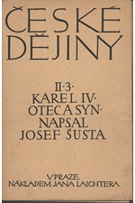 Šusta: České dějiny. Díl II. Část 3., Karel IV. : Otec a syn : 1333-1346, 1946