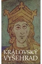 : Královský Vyšehrad : sborník příspěvků k 900. výročí úmrtí prvního českého krále Vratislava II. (1061 - 1092), 1992