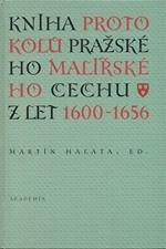 : Kniha protokolů pražského malířského cechu z let 1600-1656, 1996