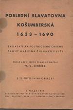 Jeníček: Poslední Slavatovna Košumberská 1633-1690, zakladatelka poutnického chrámu Panny Marie na Chlumku v Luži, 1940
