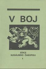 : V boj : edice ilegálního časopisu. I. díl, 1939. Svazek 1, čís. 1-7, 1992