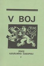 : V boj : edice ilegálního časopisu. I. díl, 1939. Svazek 2, čís. 8-12, 1992