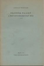 Werstadt: František Palacký a náš osvobozenský boj, 1947
