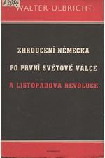 Ulbricht: Zhroucení Německa po první světové válce a listopadová revoluce, 1952