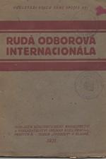 : Rudá odborová internacionála : Resoluce a usnesení Prvého mezinárodního sjezdu Rudých revolučních odborových svazů, jenž se konal od 3.-19. července 1921 v Moskvě, 1921