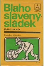 Staněk: Blahoslavený sládek : Kapitoly z dějin piva, 1984