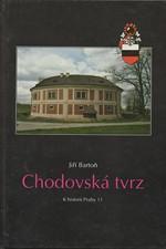 Bartoň: Chodovská tvrz : k historii Prahy 11, 1996