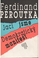 Peroutka: Jací jsme ; Demokratický manifest, 1991