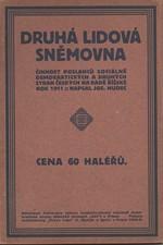 Hudec: Druhá lidová sněmovna : Činnost poslanců sociálně demokratických a druhých stran českých na radě říšské : Rok 1911, 1912