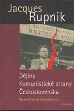 Rupnik: Dějiny Komunistické strany Československa : od počátků do převzetí moci, 2002