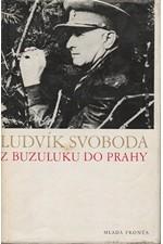 Svoboda: Z Buzuluku do Prahy, 1974