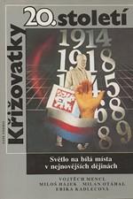 Mencl: Křižovatky 20. století : světlo na bílá místa v nejnovějších dějinách, 1990