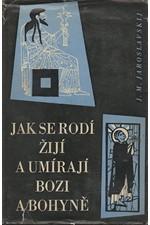 Jaroslavskij: Jak se rodí, žijí a umírají bozi a bohyně, 1959