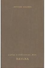 Zischka: Zápas o světovou moc - Bavlna : Hospodářsko-politická studie, 1936