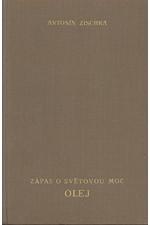 Zischka: Zápas o světovou moc - Olej : hospodářsko-politická studie, 1936