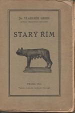 Groh: Starý Řím, 1931