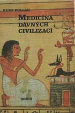 Pollak: Medicína dávných civilizací, 1973