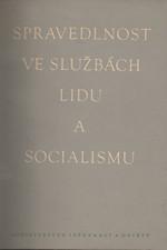 : Spravedlnost ve službách lidu a socialismu : 1. celostátní sjezd soudců z lidu v Praze 5. února 1950, 1950