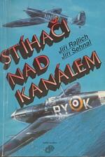 Rajlich: Stíhači nad Kanálem : Československý stíhací wing RAF 1942 - 1945, 1993