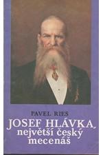Ries: Josef Hlávka, největší český mecenáš, 1991