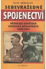 Groehler: Sebevražedné spojenectví : německo-sovětská vojenská spolupráce 1920-1941, 1997