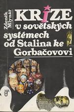 Mlynář: Krize v sovětských systémech od Stalina ke Gorbačovovi : příspěvek k teoretické analýze, 1991